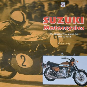 Suzuki Motorcycles - The Classic Two-stroke Era 1955 to 1978, by Brian Long